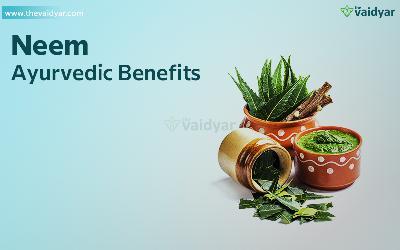 Ayurvedic Health Benefits Of Neem